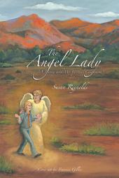 "The Angel Lady: ""A Journey with My Spiritual Companions"""