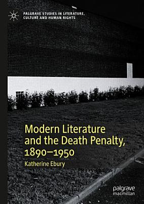 Modern Literature and the Death Penalty  1890   1950