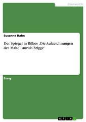 Der Spiegel in Rilkes 'Die Aufzeichnungen des Malte Laurids Brigge'