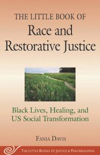 The Little Book of Race and Restorative Justice Book