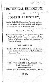 Éloge historique de Joseph Priestley. Historical Eulogium on Joseph Priestley, read at the public sitting of the National Institute, in the Class of Mathematical and Physical Sciences, the 5th of Messidor, year 13 ... Translated by the Rev. D. B. Warden
