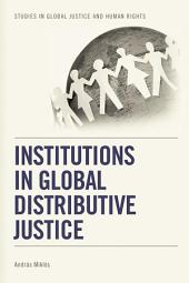 Institutions in Global Distributive Justice