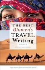 The Best Women's Travel Writing, Volume 8