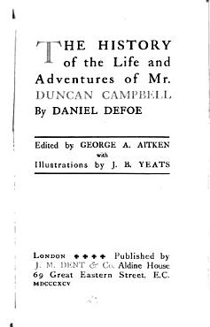 The history of the life and adventures of Mr  Duncan Campbell PDF