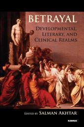 Betrayal: Developmental, Literary, and Clinical Realms