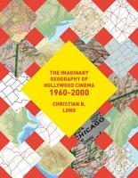 The Imaginary Geography of Hollywood Cinema 1960 2000 PDF