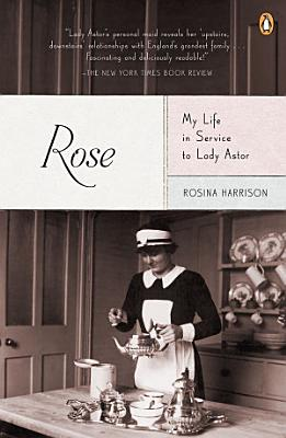 Rose  My Life in Service to Lady Astor