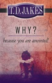 Why? because You're Anointed