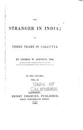 The Stranger in India: Or, Three Years in Calcutta, Volume 2
