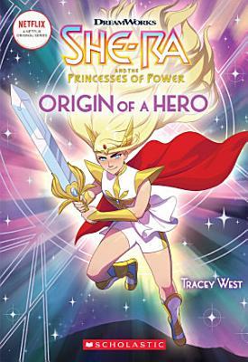 Origin of a Hero  She Ra Chapter Book  1