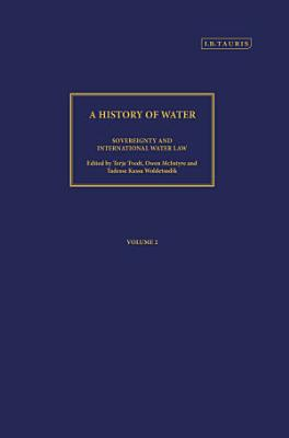 A History of Water  Series III  Volume 2  Sovereignty and International Water Law PDF