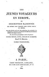 Les jeunes voyageurs en Europe, ou Description raisonnée des divers pays compirs dans cette partie du monde: Volume3