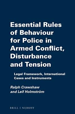 Essential Rules of Behaviour for Police in Armed Conflict  Disturbance and Tension