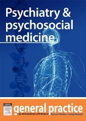 Psychiatry & Psychosocial Medicine: General Practice: The Integrative Approach Series