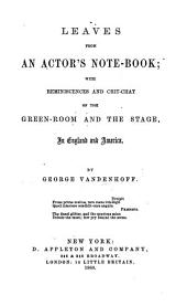 Leaves from an Actor's note-book, with reminiscences and chit-chat of the Green-room and the stage, in England and America