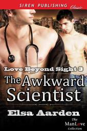 The Awkward Scientist [Love Beyond Sight 3]