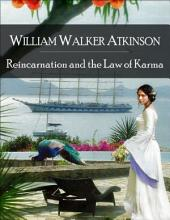 Reincarnation and the Law of Karma: The Secret Edition – Open Your Heart to the Real Power and Magic of Living Faith and Let the Heaven Be in You, Go Deep Inside Yourself and Back, Feel the Crazy and Divine Love and Live for Your Dreams