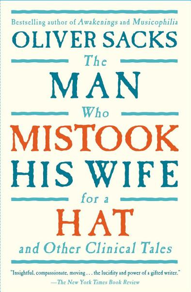 Download The Man Who Mistook His Wife For A Hat  And Other Clinical Tales Book
