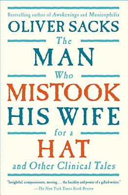 The Man Who Mistook His Wife For A Hat  And Other Clinical Tales PDF