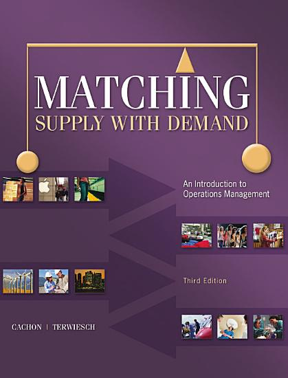 Matching Supply with Demand  An Introduction to Operations Management PDF