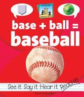 Base + Ball=Baseball