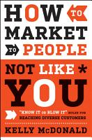 How to Market to People Not Like You PDF