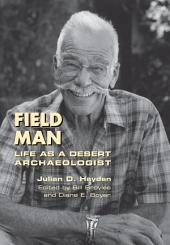 Field Man: Life as a Desert Archaeologist
