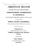 continens additaments ad fasc. I., inter quae vausmeslii, Duilierii et Hub. Huighenii epistolas