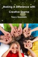 Making A Difference with Creative Drama PDF