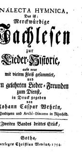 Johann Caspar Wetzels Analecta Hymnica, Das ist: Merckwürdige Nachlesen zur Lieder-Historie: Zweiten Bandes drittes Stück