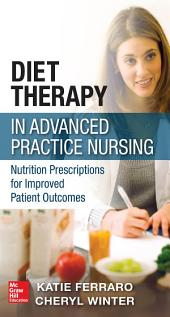 Diet Therapy in Advanced Practice Nursing: Nutrition Prescriptions for Improved Patient Outcomes