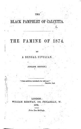 The Black Pamphlet of Calcutta  The Famine of 1874 PDF