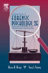 Introduction to Forensic Psychology: Issues and Controversies in Crime and Justice, Edition 2