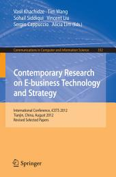 Contemporary Research on E-business Technology and Strategy: International Conference, iCETS 2012, Tianjin, China, August 29-31, 2012, Revised Selected Papers