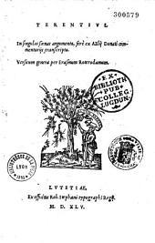 Terentius. In singulas scenas argumenta, fere ex Aelii Donati commentariis transcripta, versuum genera per Erasmum Roterodamum