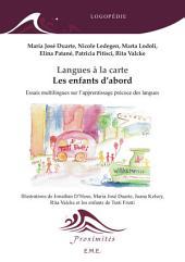 Langues à la carte - Les enfants d'abord: Essais multilingues sur l'apprentissage précoce des langues