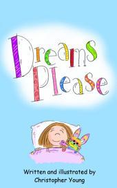Dreams please