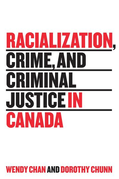 Racialization, Crime, and Criminal Justice in Canada
