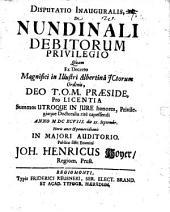 Disp. inaug. de nundinali debitorum privilegio