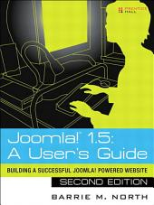 Joomla! 1.5: A User's Guide: Building a Successful Joomla! Powered Website (Adobe Reader), Edition 2