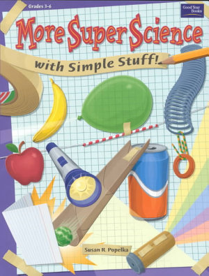 More Super Science with Simple Stuff PDF