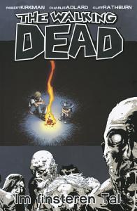 The Walking Dead 09  Im finsteren Tal PDF