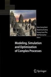 Modeling, Simulation and Optimization of Complex Processes: Proceedings of the Third International Conference on High Performance Scientific Computing, March 6-10, 2006, Hanoi, Vietnam