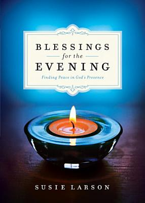 Blessings for the Evening