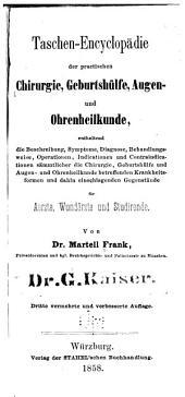 Taschen-encyclopädie der practischen chirurgie, geburtshülfe, augen- und chrenheilkunde ... für aerzte, wundärzte, und studirende