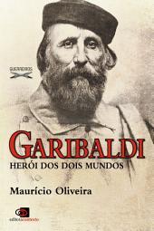 Garibaldi: herói dos dois mundos