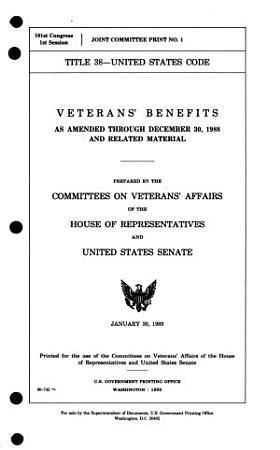 Veterans  Benefits as Amended Through December 30  1988 and Related Material PDF