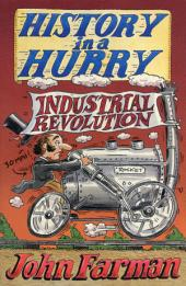History in a Hurry: Industrial Revolution