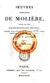 Œuvres complètes, revues, précédées d'une nouvelle vie de Molière [&c.] par P.R. Auguis: Volume6