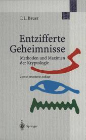 Entzifferte Geheimnisse: Methoden und Maximen der Kryptologie, Ausgabe 2
